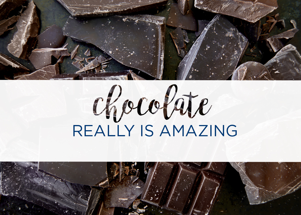 Chocolate Really Is Amazing